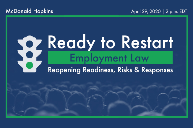 Ready to Restart: Employment Law Reopening Readiness, Risks, and Responses